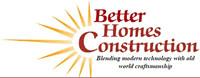 Better Homes Construction